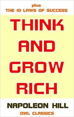 Amazon.com: Think And Grow Rich (Annotated): Includes The 10 Immutable Laws of Success & Link to Audiobook eBook: Napoleon Hill, Victorial Florencia Coelho: Kindle Store