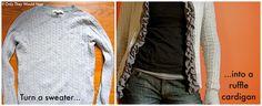 Turn a sweater into a ruffle cardigan