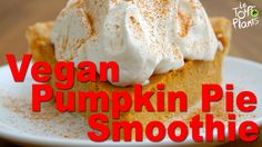 Pumpkin Pie Smoothie Recipe (Dairy-Free, Vegan, RawTill4) - One Minute R...