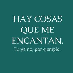 """Find and save images from the """"Frases."""" collection by Ñasldaslasñ (holasoymajo) on We Heart It, your everyday app to get lost in what you love. Love Song Quotes, Some Quotes, Fact Quotes, Funny Quotes, Qoutes, Quotes En Espanol, Motivational Phrases, Inspirational Phrases, Sarcasm Humor"""