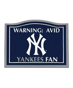 Take a look at this New York Yankees Avid Fan Sign by Evergreen on #zulily today!