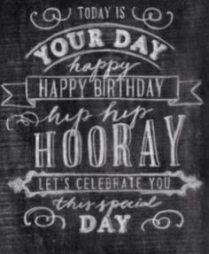 today is your day HIP HIP HORRAY!