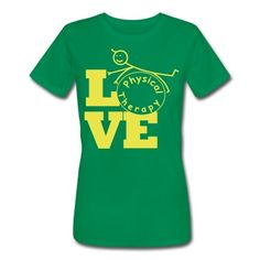 LOVE Physical Therapy T-Shirts- pinned by @PediaStaff – Please Visit  ht.ly/63sNt for all our pediatric therapy pins