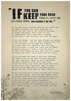 """""""If you can talk with crowds and keep your virtue.  Or walk with kings - nor lose the common touch..."""""""
