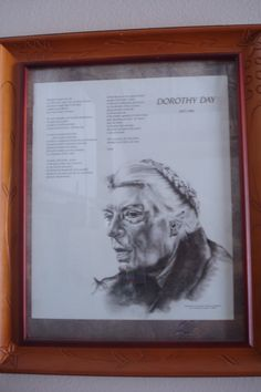A poem about Dorothy Day by the Claretian Fathers and portrait that hangs in the Dorothy Day Center. The Center is a community project with a spiritual purpose. It is open to all to volunteer and receive. Dorothy Day, Poem, Fathers, Purpose, Spirituality, Community, Portrait, Frame, Projects