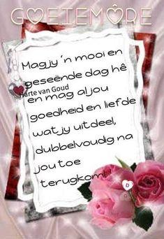Goeie Nag, Goeie More, Afrikaans Quotes, Good Morning Wishes, Amen