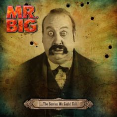 Mr. Big – The Stories We Could Tell - 10/11/2014
