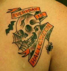 Everyday is Halloween tattoo