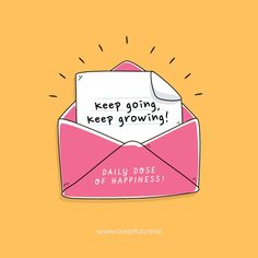 Daily dose of happiness and colors - Keep going keep growing :)