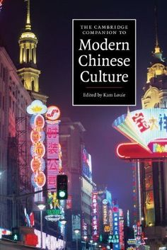 The Cambridge Companion to Modern Chinese Culture (Cambridge Companions to Culture)