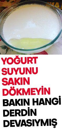 Yoğurt suyunun inanılmaz faydaları Turkish Recipes, Hair Health, Natural Medicine, Yogurt, Food And Drink, Wisdom, Life, Health, Natural Home Remedies
