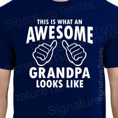 AWESOME GRANDPA Mens T-shirt This is what looks like Grandparent shirt tshirt  Grandad Grandfather papa New Father's Day gift for dad. $13.95, via Etsy.