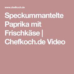 Speckummantelte Paprika mit Frischkäse   Chefkoch.de Video