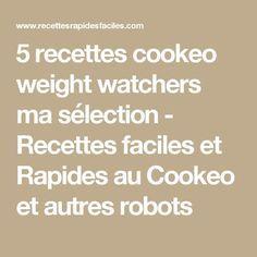 5 recettes cookeo weight watchers ma sélection - Recettes faciles et Rapides au Cookeo et autres robots
