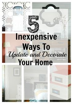 On a budget?  Check out these 5 inexpensive ways to update and decorate your home.