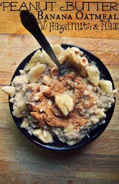 Peanut Butter Banana Oatmeal W/ Hazelnuts and Flax. <3