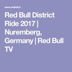 Red Bull District Ride 2017 | Nuremberg, Germany | Red Bull TV