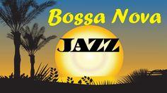 Relaxing Bossa Nova & Jazz Music - Summer Instrumental Happy Music for S...