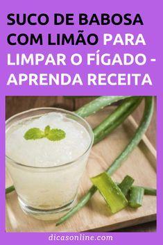 Como limpar o fígado - Suco de Babosa com Limão Bebidas Detox, Kefir, Aloe Vera, Natural Health, Natural Remedies, Medicine, Food And Drink, Health Fitness, Low Carb