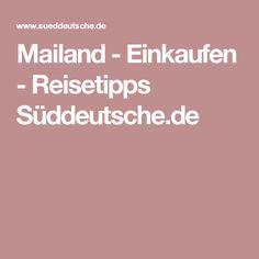 Mailand - Einkaufen - Reisetipps Süddeutsche.de