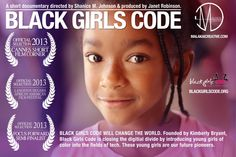 Black Girls Code, The Documentary.  https://www.facebook.com/BlackGirlsCodeOrg?group_id=0