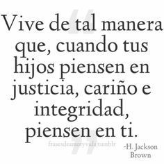 Frases de padres -H.Jackson Brown Magic Quotes, Wise Quotes, Inspirational Quotes, Motivational, Marriage Verses, More Than Words, Spanish Quotes, Beautiful Words, Sentences
