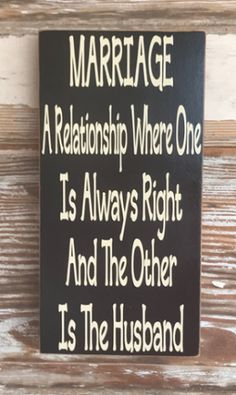 Ideas Funny Love Quotes For Him Humor Marriage Gift Ideas Funny Wood Signs, Wooden Signs, Sign Quotes, Funny Quotes, Humorous Sayings, Diy Quote, Hilarious Sayings, Sign Sayings, Hilarious Animals