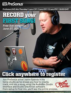 Free webcast: Record your first song—June 27, 2013—1 p.m. CST / 2 p.m. EST / 11 a.m. PST / 18:00 GMT   Join PreSonus artist Justin Spence in his home studio as he shows you how to create, track, and mix a song using the AudioBox Studio interface and Studio One Artist software. From setup to final mix, you'll see the entire process!  Click here to register for this webcast: http://www.guitarcenter.com/Presonus-Webinar-g26799t0.gc?icid=400325