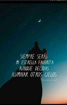 You will always be my favorite star even if you want to light other skies frases Tumblr Quotes, Sad Quotes, Love Quotes, Inspirational Quotes, The Words, Cool Words, Sad Love, Love You, Just For You