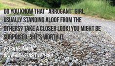 arrogant girl...  #hsp #hsc #highlysensitive #superheartforce #quotes #sensitivity #henry #empathy #introvert