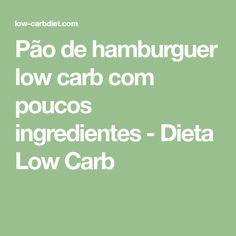 Pão de hamburguer low carb com poucos ingredientes - Dieta Low Carb