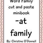 Here is a word family minbook for the -at family. Included is a cover, 6 pages from the word family, challenge sheet and word bank. The children ca...