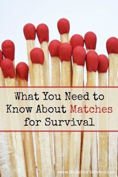 When it comes to starting fires, it is a good idea to have some matches as well as a lighter or two, and a magnesium fire starting tool.  That said, how much do your really know about matches?  Learn about the various of types of matches plus some tips for keeping them waterproof.  What You Need to Know About Matches for Survival   Backdoor Survival