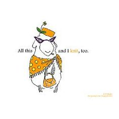 """All this and I knit too! Franklin the Panopticon sheep knit cartoon """"All this and I knit too""""  http://www.cafepress.com/60613/1617890"""