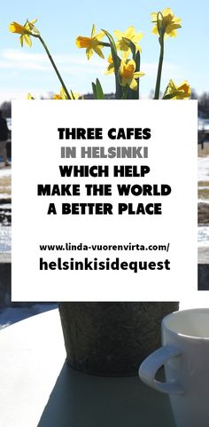 Three Cafes In Helsinki Which Help Make The World A Better Place #Helsinki #Finland #travel #travelblogger #charity #goodcause #cafe