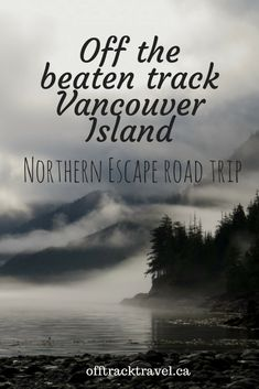 Off the beaten track Vancouver Island: Northern Escape Road Trip Vancouver Travel, Vancouver Island, Visit Vancouver, Cool Places To Visit, Places To Travel, Canadian Travel, Canadian Rockies, British Columbia, Columbia Travel