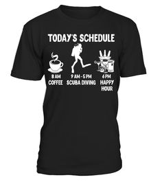 """# Today's Schedule Scuba Diving T-Shirt - Funny Shirt for Scub .  Special Offer, not available in shops      Comes in a variety of styles and colours      Buy yours now before it is too late!      Secured payment via Visa / Mastercard / Amex / PayPal      How to place an order            Choose the model from the drop-down menu      Click on """"Buy it now""""      Choose the size and the quantity      Add your delivery address and bank details      And that's it!      Tags: Funny Scuba Diving…"""