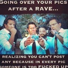 Going through pics after a rave lol so true This board is for all #EDMMusic Lovers who dig cool stuff that other fans could appreciate. Feel free to Post or Comment and Share this Pin! #ViralAnimal #EDM http://www.soundcloud.com/viralanimal