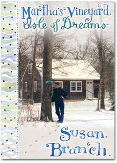 Martha's Vineyard Isle of Dreams - by Susan Branch (Part Two of her new novel/memoir ~ available in Spring 2106)