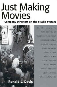 Just Making Movies: Company Directors on the Studio System