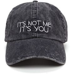 It's Not Me It's You Mineral Wash Cap ❤ liked on Polyvore featuring accessories, hats and cap hats