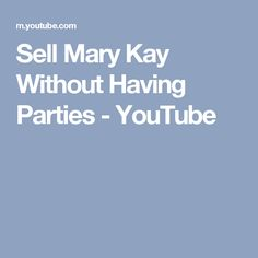 Sell Mary Kay Without Having Parties - YouTube