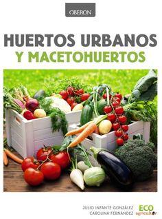 """ECO agricultor publica el libro """"Huertos urbanos y macetohuertos"""" ecoagricultor.com"""