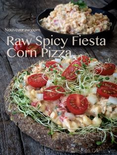 Raw-Spicy-Fiesta-Corn-Pizza:Pizza crust:  2 ½ cups raw walnuts, soaked & dehydrated; ½ cup ground golden flax-seed, ¼ cup hemp seed, 1 tsp sea salt, 2  cups moist, packed  almond pulp; 1/2 – 1 cup water. Toppings:  1 recipe Raw Spicy Fiesta Corn Dip, Sprouts, Diced tomato, Diced onion,