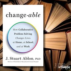 Changeable: The Surprising Science Behind Helping Anyone Change - J Stuart Ablon Son Of Neptune, Son Of Hades, The Lost Hero, Massachusetts General Hospital, Psychiatry, Helping Others, Problem Solving, Counseling, Life Quotes
