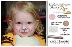 Baby Tiger natural Halloween makeup: Using either our Halloween Makeup Sets or just our individual products, you can make beautiful Halloween looks that are pure, natural, and healthy for your little tigers.  http://www.laurenbrookecosmetiques.com/blogs/news/15642340-halloween-tutorials