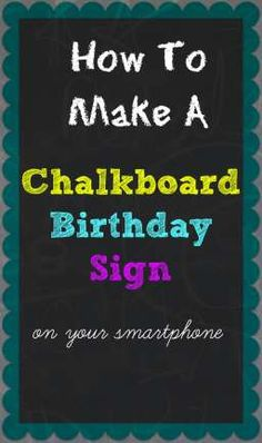 Ultimate Guide To Creating Birthday Chalkboard Posters