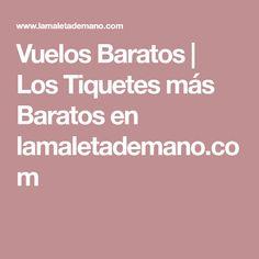 Vuelos Baratos | Los Tiquetes más Baratos en lamaletademano.com