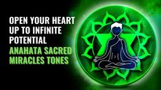 Anahata Sacred Miracles Tones | Open Your Heart Up to Infinite Potential... Chakra Healing Music, Music Heals, Your Heart, Infinite, Infinity Symbol, Infinity