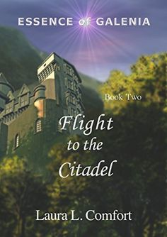 Flight to the Citadel (Essence of Galenia Book 2) - book challenge: a trilogy (book two of three)